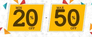 Min 20% OFF - Max 50% OFF