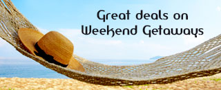 Great deals on weekend getaways